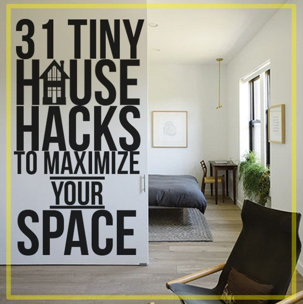 31 Tiny House Hacks To Maximize Your Space Large House And Tiny