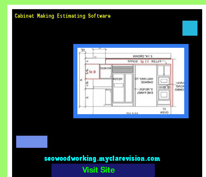 Cabinet Making Estimating Software 182022 Woodworking Plans And