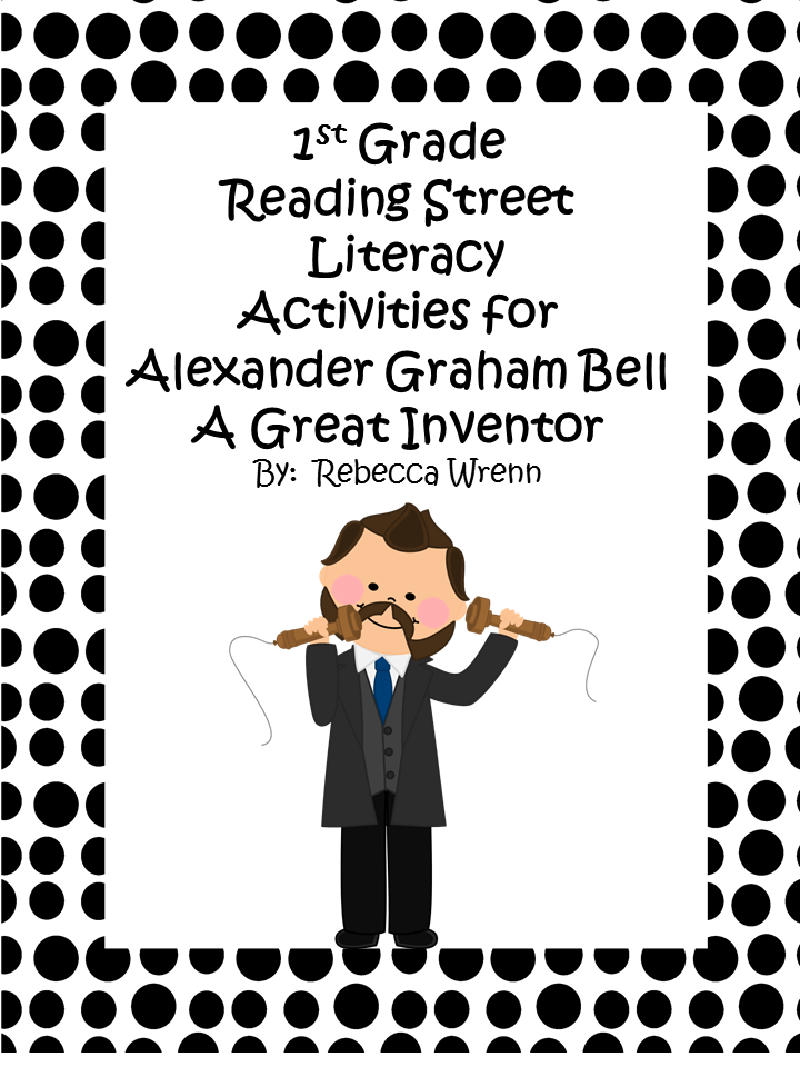 First Grade Reading Street Alexander Graham Bell Literacy