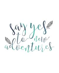 Say Yes To Adventures, Quote Print, Home Decor Print ...