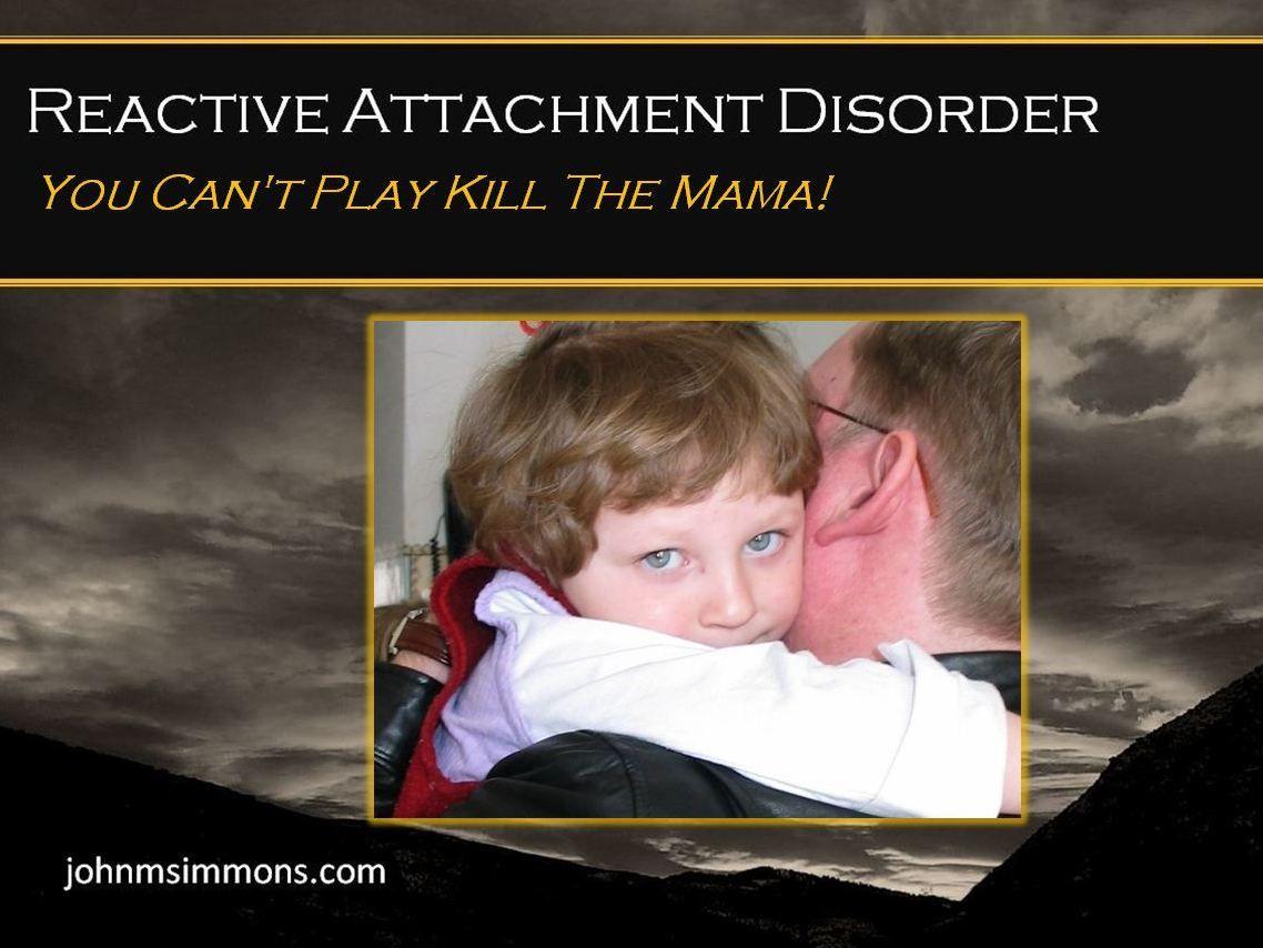Reactive Attachment Disorder Rad