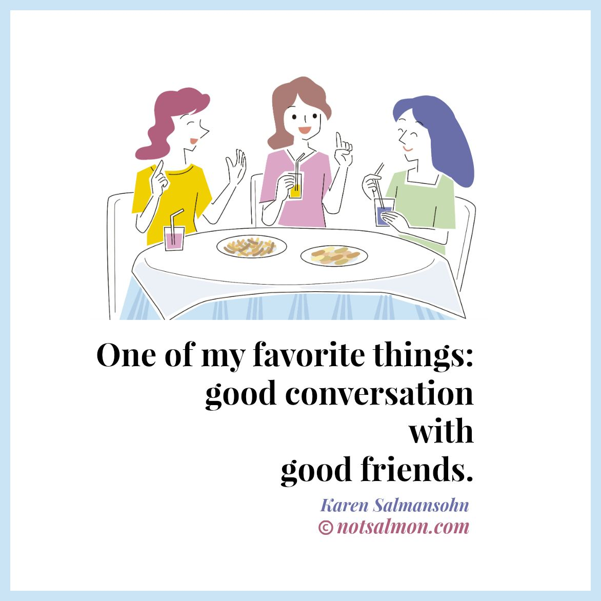 One Of My Favorite Things Good Conversation With Good