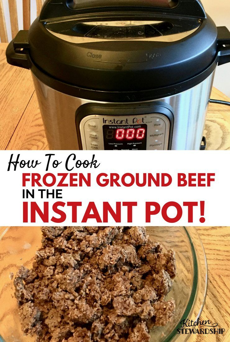 Ground Turkey Instant Pot Meals : How To Cook Frozen Ground Beef in the Instant Pot | Recipe ...