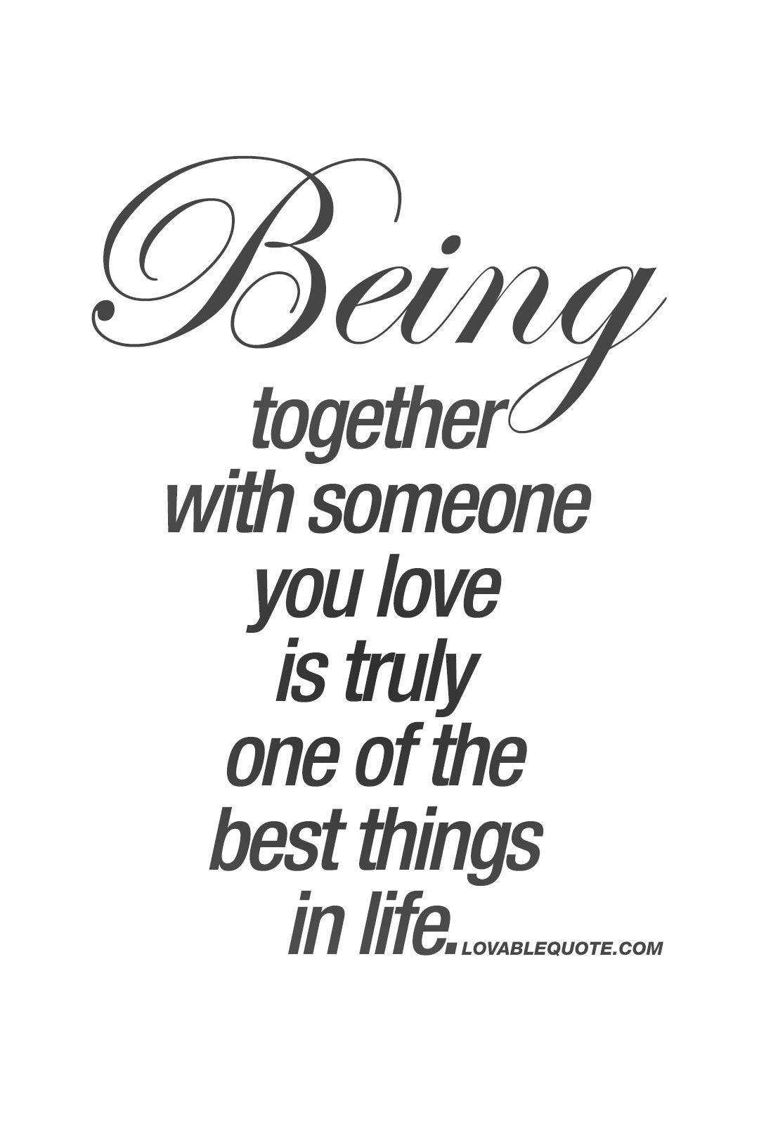 Together Love Quotes Being Together Love Quotes Picture