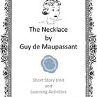 The Necklace by Guy de Maupassant Short Story Unit