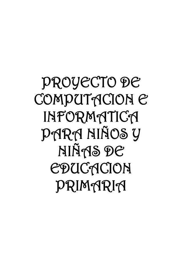 PROYECTO DE COMPUTACION E INFORMATICA PARA NIÑOS Y NIÑAS