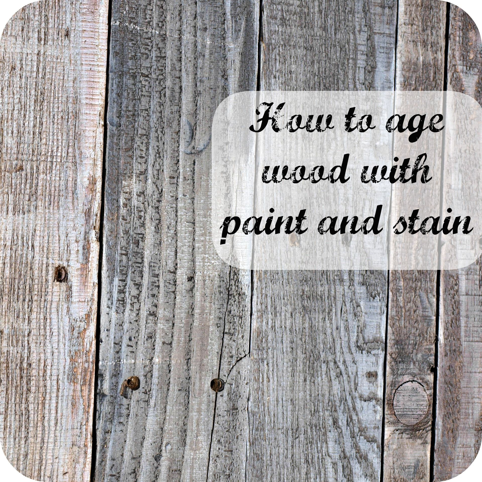 How to age wood with paint and stain  Simply Swider