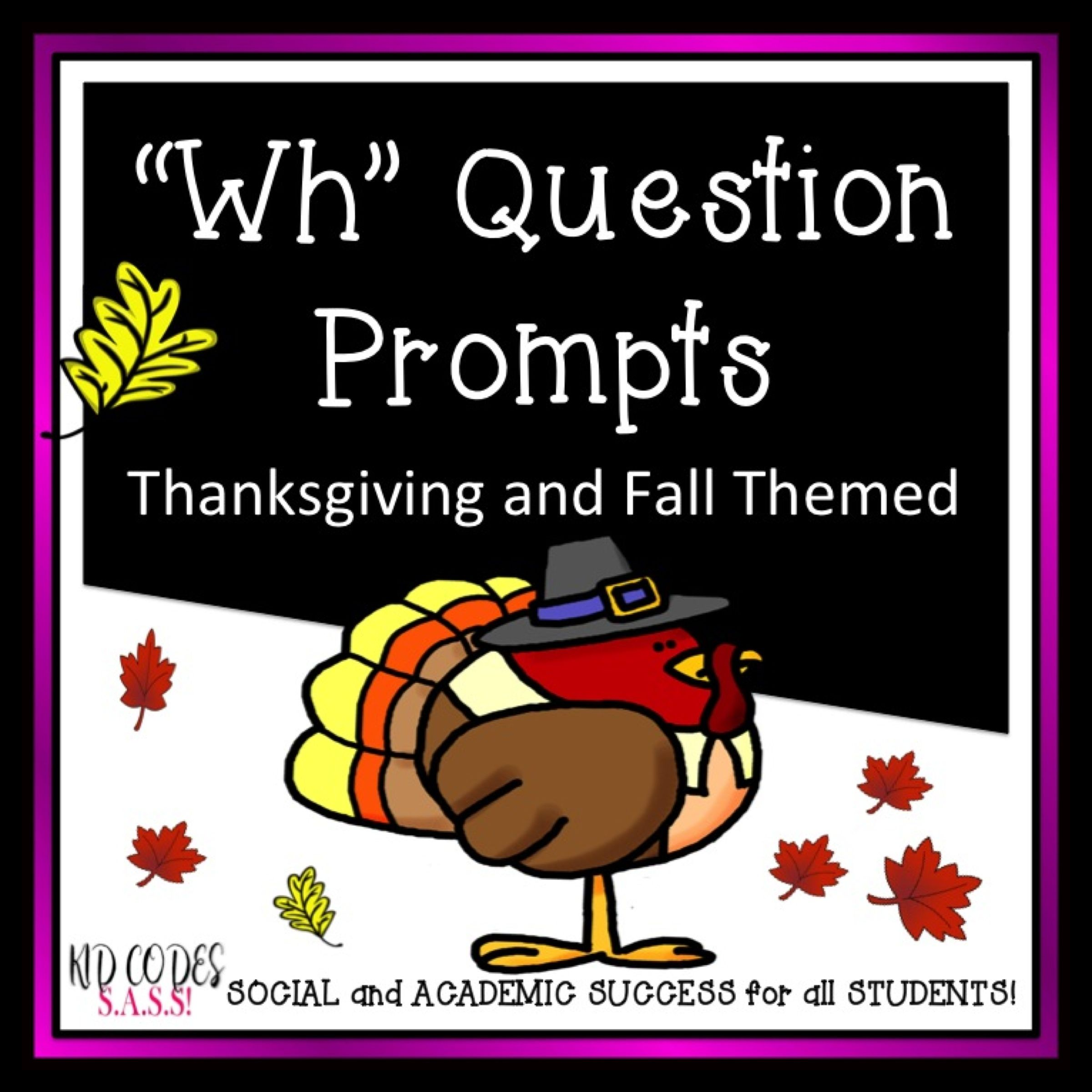 Wh Question Prompts Thanksgiving And Fall Themed