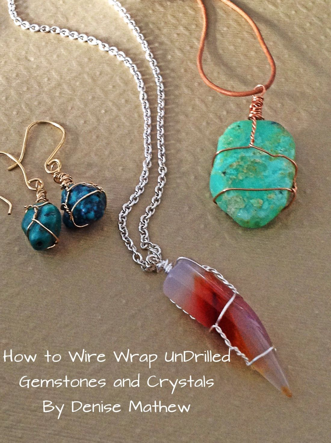 How to wire wrap crystals and tumbled stones by denise