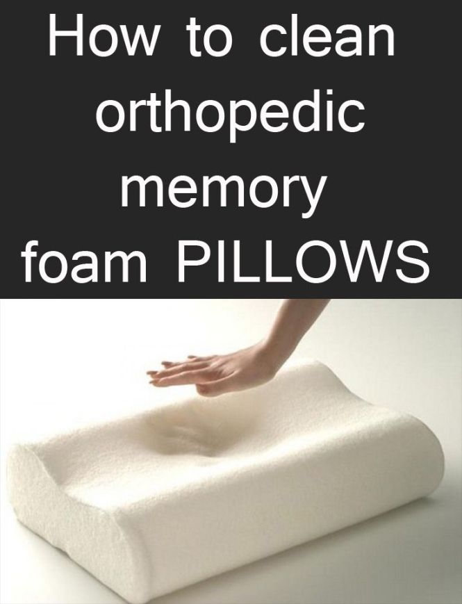How To Clean Orthopedic Memory Foam Pillows 101cleaningtips