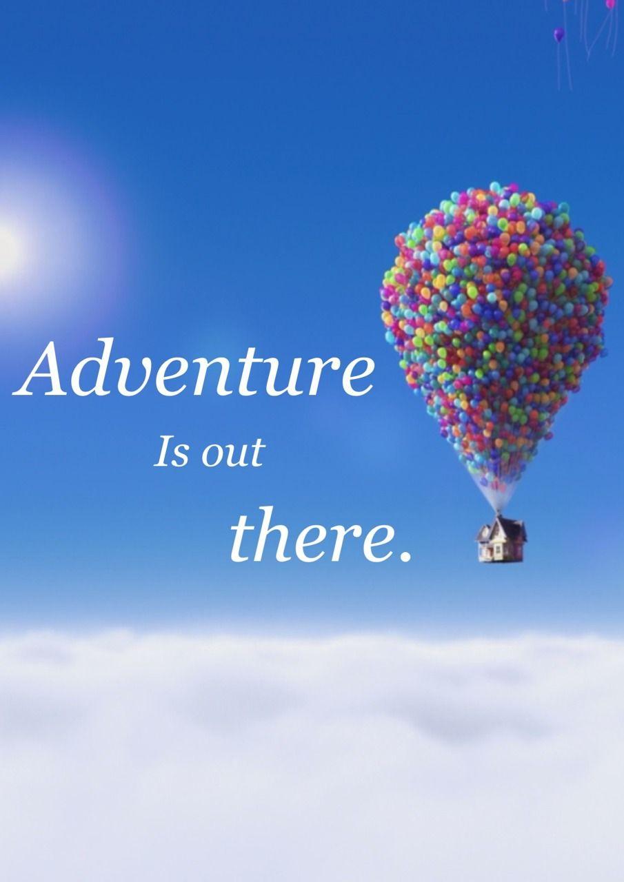 DisneyAdventureisOutTherejpg 9051280  Pensamientos y frases de un aventurero