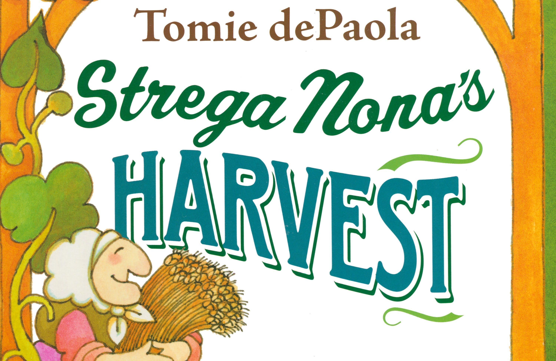 Strega Nona S Harvest By Tomi Depaola Grandma Annii S Storytime