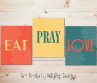Modern kitchen trio Kitchen wall art Eat Pray Love ...