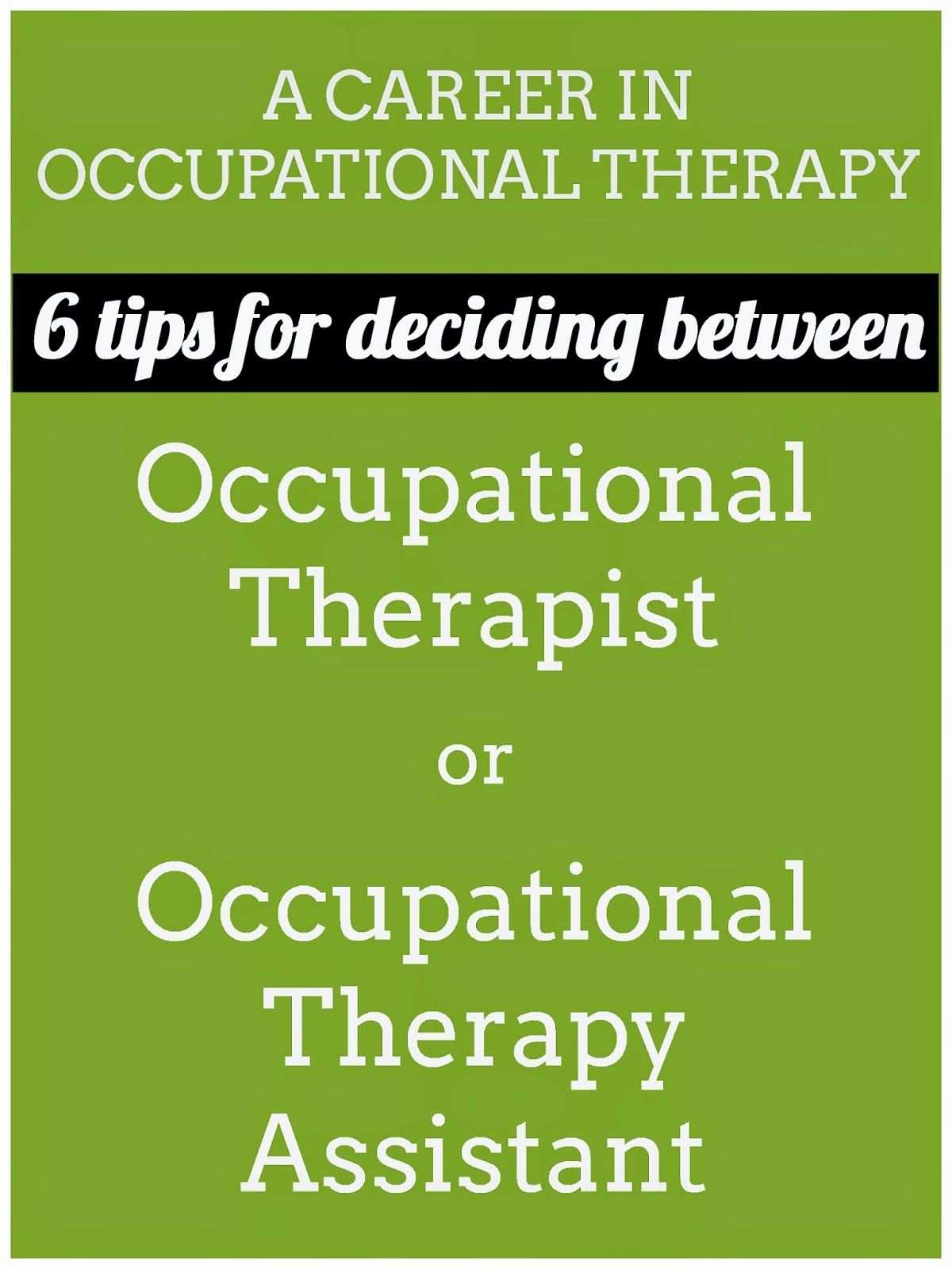 Ot Cafe Six Tips For Deciding Between Becoming An Ot Or