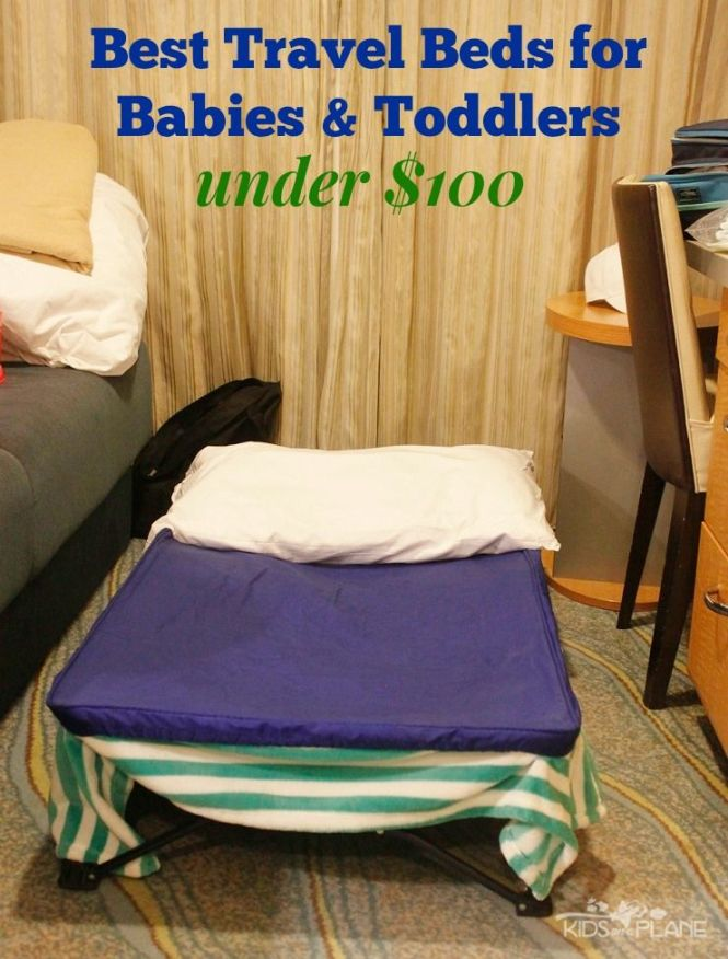 Best Travel Beds For Babies And Toddlers Under 100