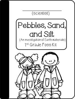 Pebbles, Sand, and Silt- (FOSS) A fun, kid friendly