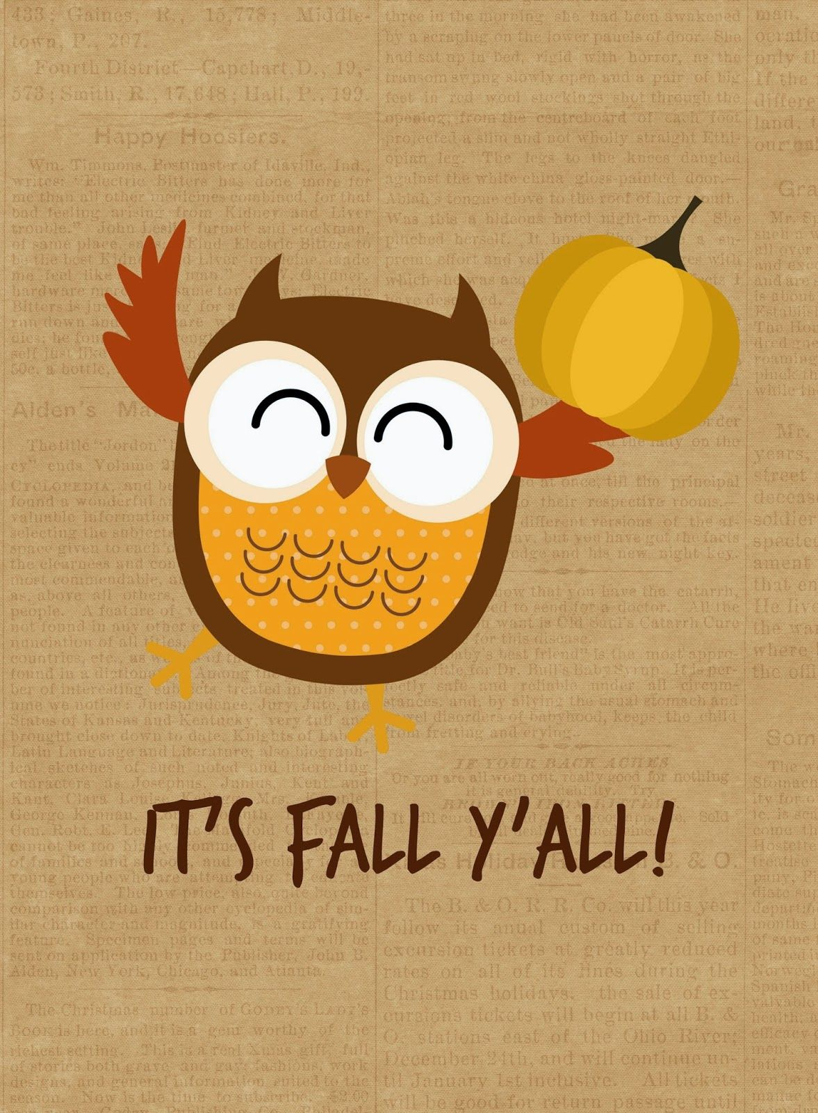 Its Fall Yall Wallpaper Free Fall Printables Owl Autumn And Thanksgiving