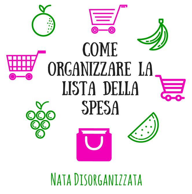 Nata disorganizzata Come organizzare la lista della spesa  Organizzazione  Pinterest