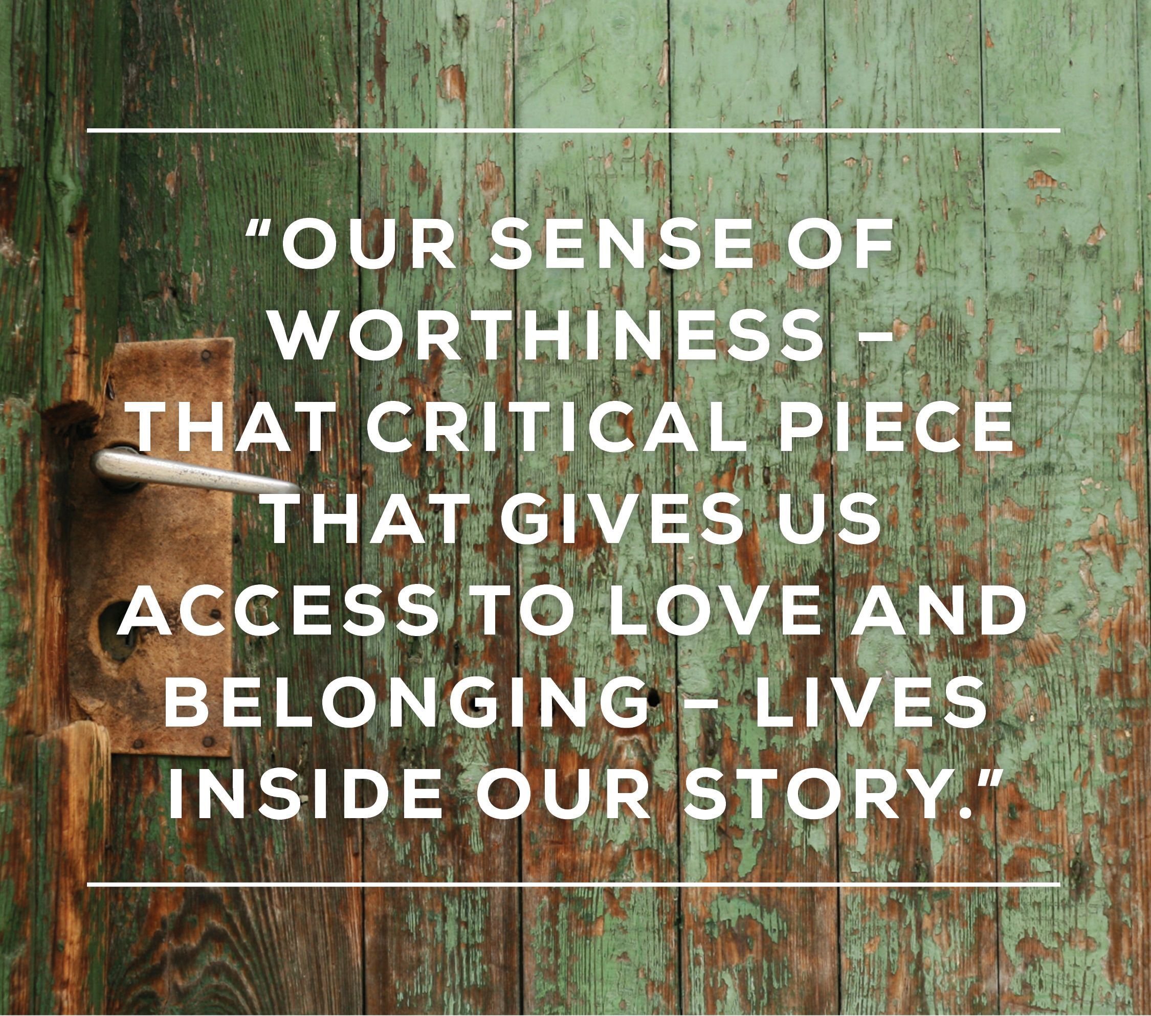 Quote By Brene Brown That States Our Sense Of Worthiness