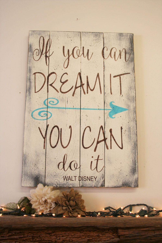 If you can dream it do pallet sign walt disney inspirational wall art also rh uk pinterest