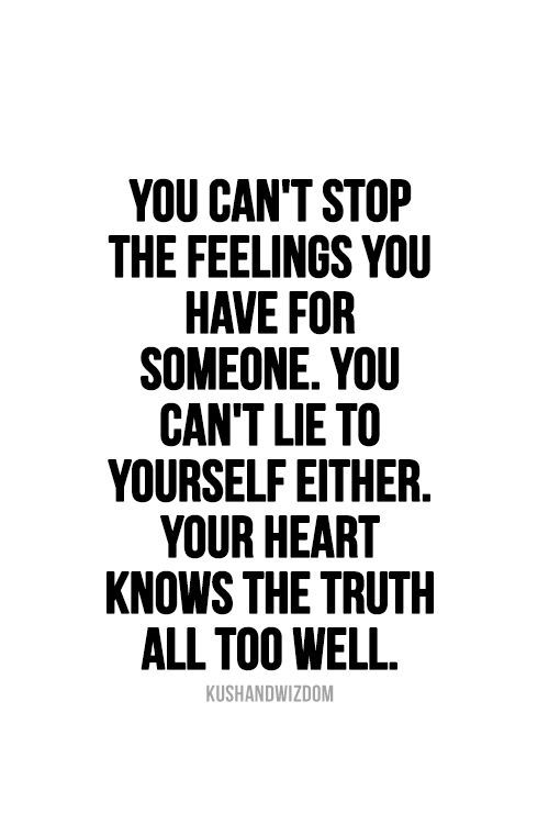 You can't stop the feelings you have for someone. You can