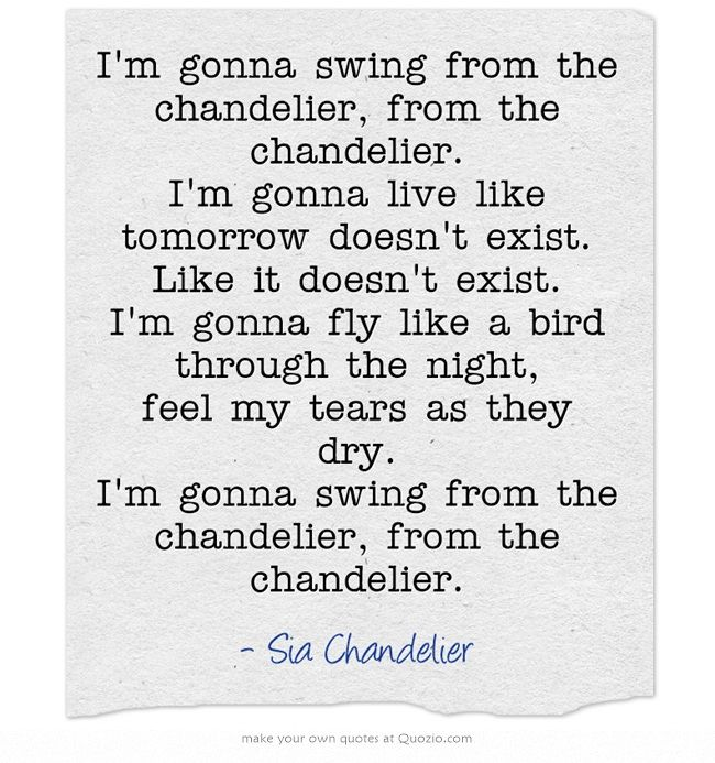 Quote From Sia S Song Chandelier