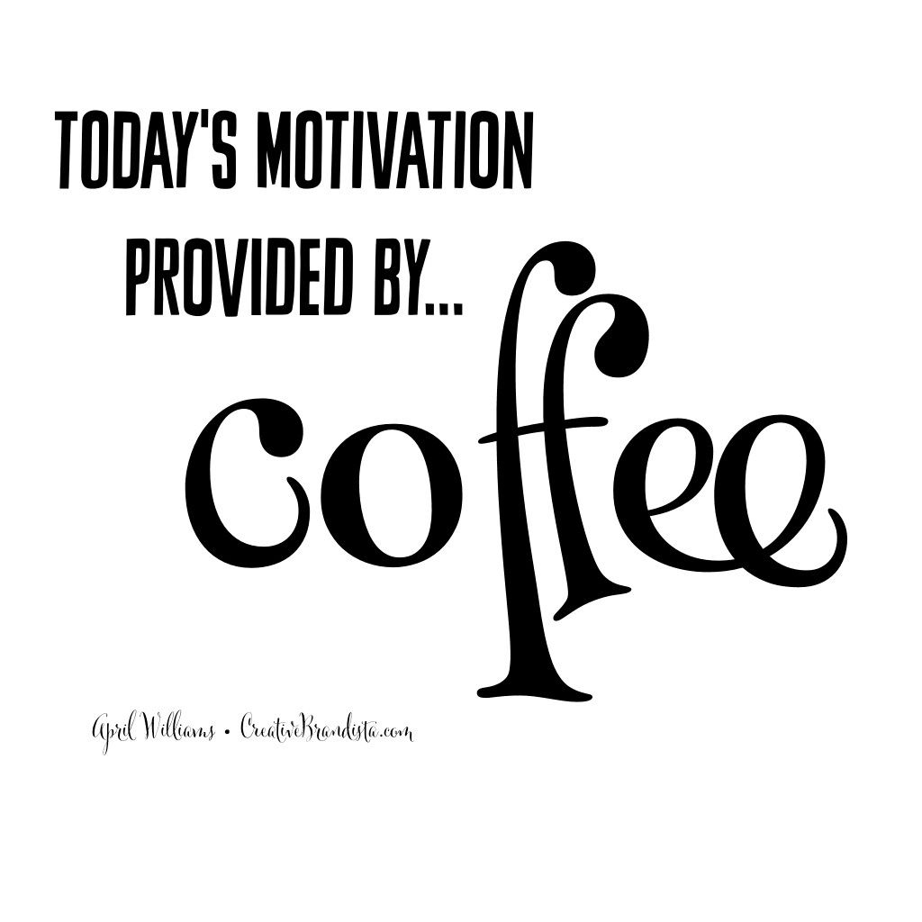 Today's motivation provided by...COFFEE ♡ Monday quotes