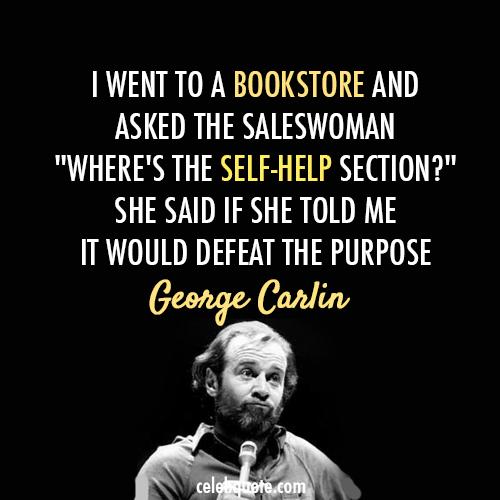 George Carlin Self Help Quote