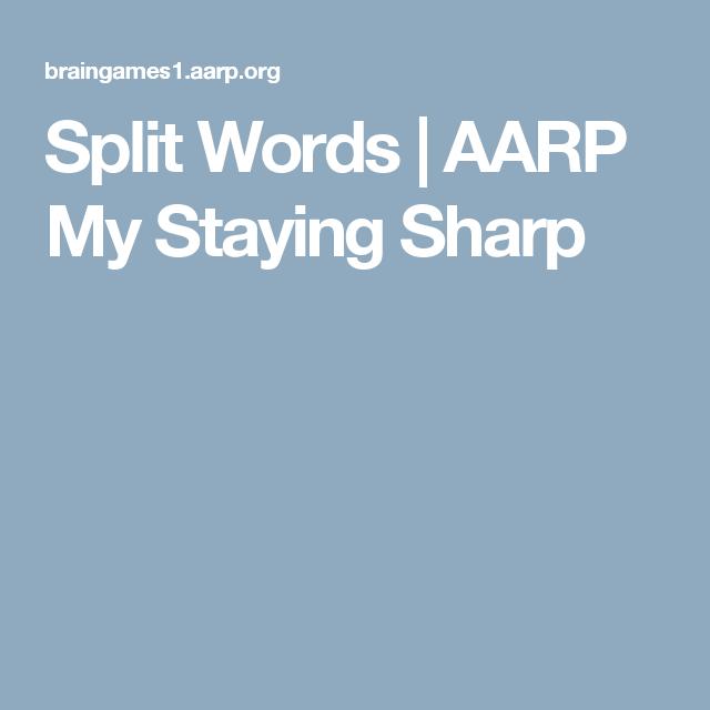 Aarp Split Sharp My Staying Words
