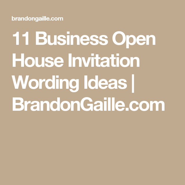 11 Business Open House Invitation Wording Ideas Open House
