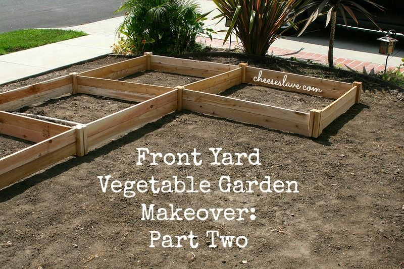 Front Yard Vegetable Garden Makeover Part Two Gardens Garden