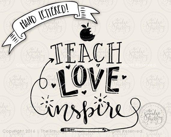 Download Teacher SVG Cut File, Teach, Love Inspire, Hand Lettered ...