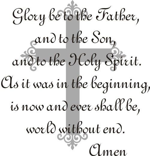 Glory Be to the Father and to the Son and to the Holy