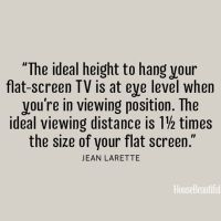 """""""The ideal height to hang your flat-screen TV is at eye ..."""