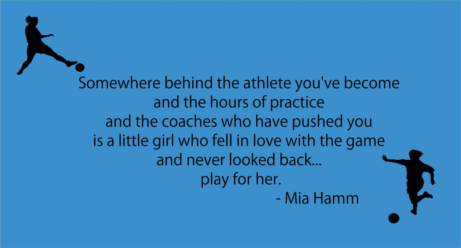 Soccer Wallpaper Quotes Mia Hamm Somewhere Behind The Athlete Soccer Girl Sports Bedroom