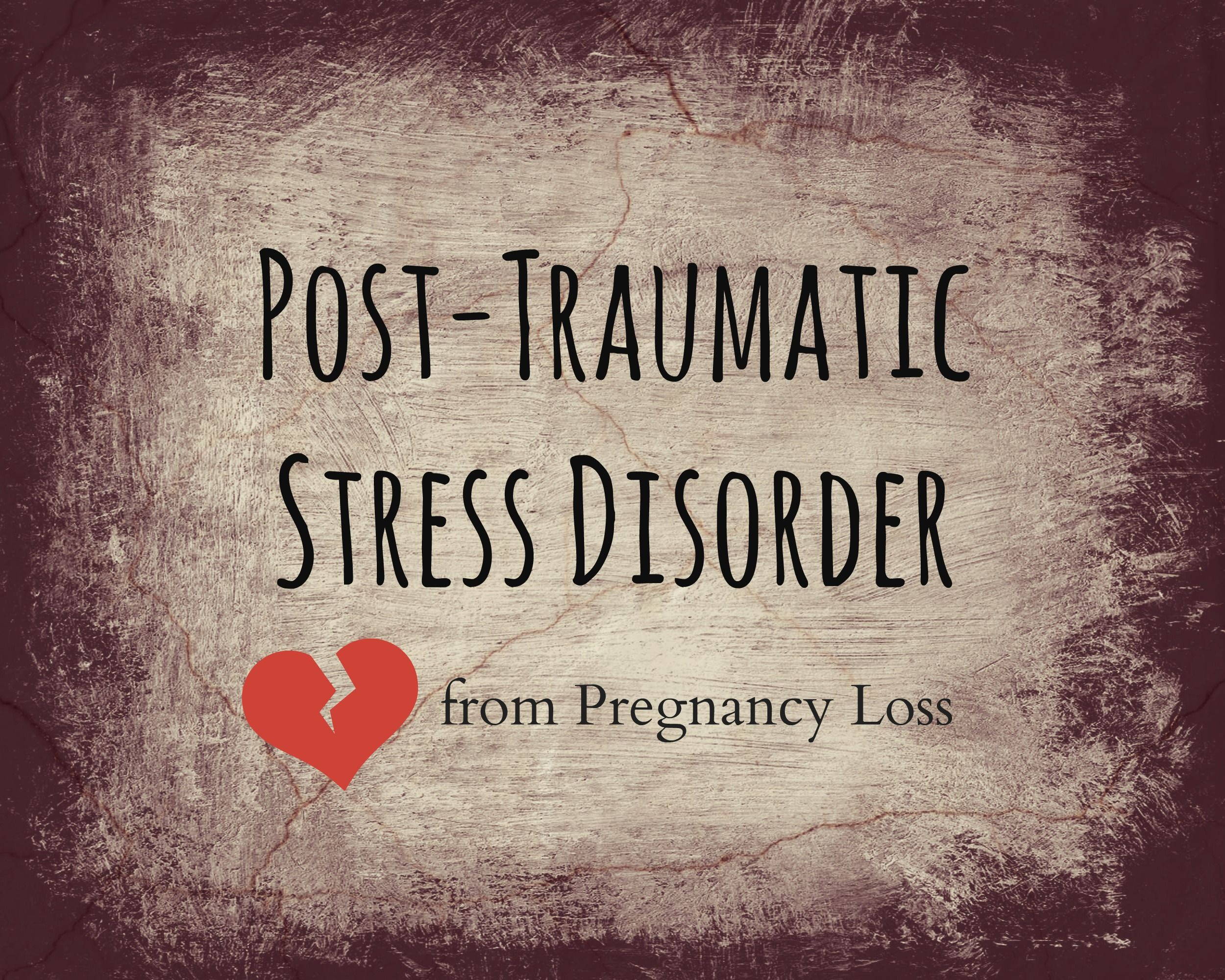 Post Traumatic Stress Disorder From Pregnancy Loss The