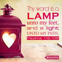 Thy word is a Lamp unto my feet, and a light unto my path