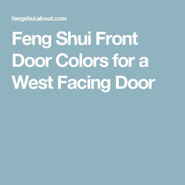 Best Feng Shui Colours for Your WEST Facing Front Door