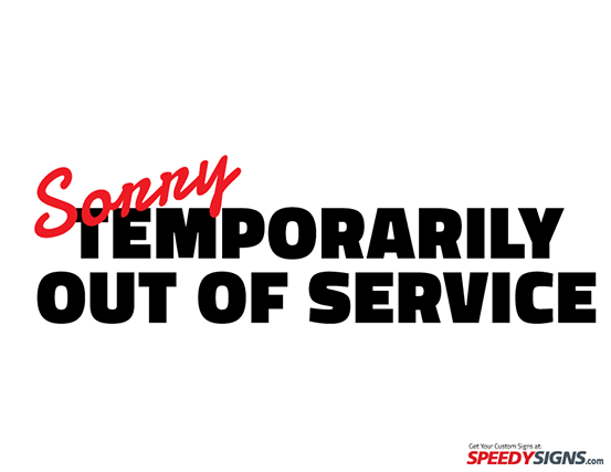 Temporarily Out of Service Sign for electronics and