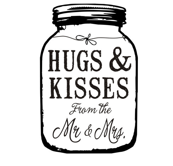 Hugs and kisses from the Mr & Mrs Mason jar by