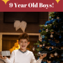 Great Gifts 9 Year Old Boys Will Love For All Occasions