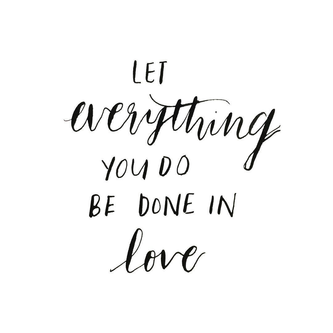 Let everything you do be done in love • • • #doodlesofjoyy