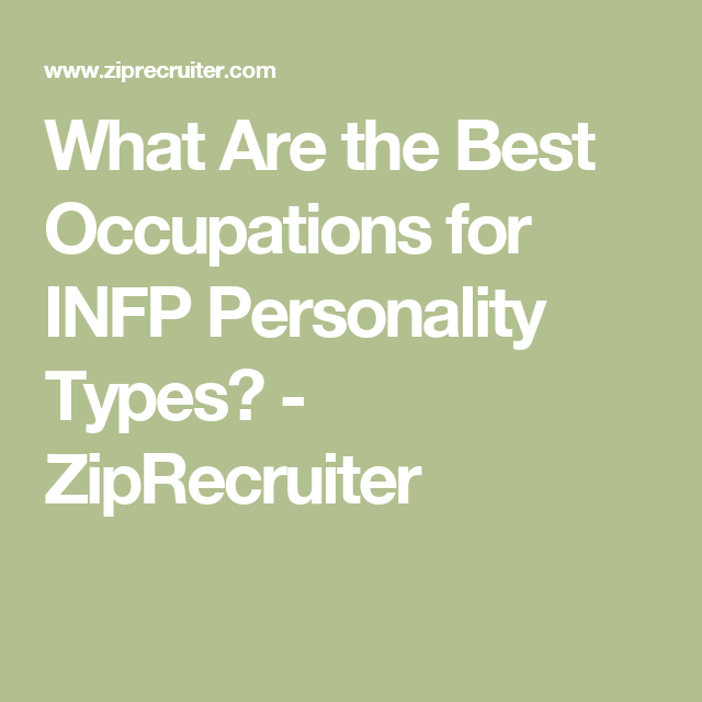 What Are the Best Occupations for INFP Personality Types ...