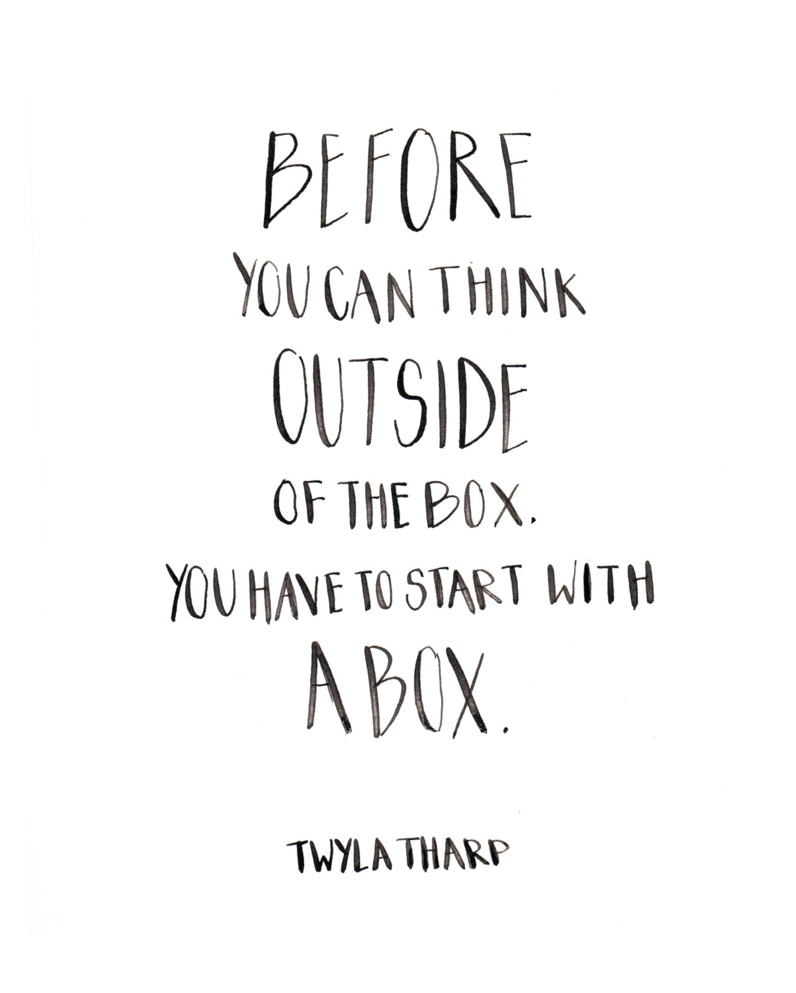 Before you can think outside of the box, you have to start
