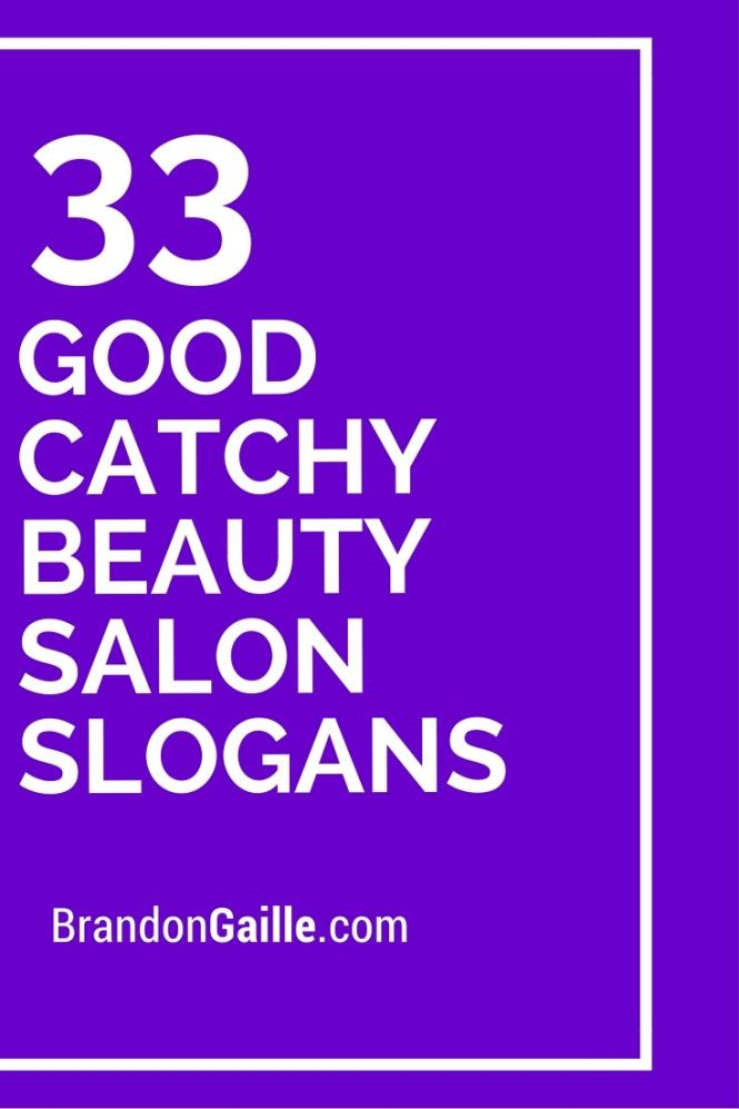 Catchy Slogans For Beauty Salons - Best Beauty 2017