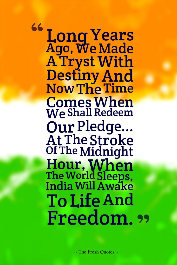 Famous Quote Of The Day Famous Quotes About Independence Day India Picture