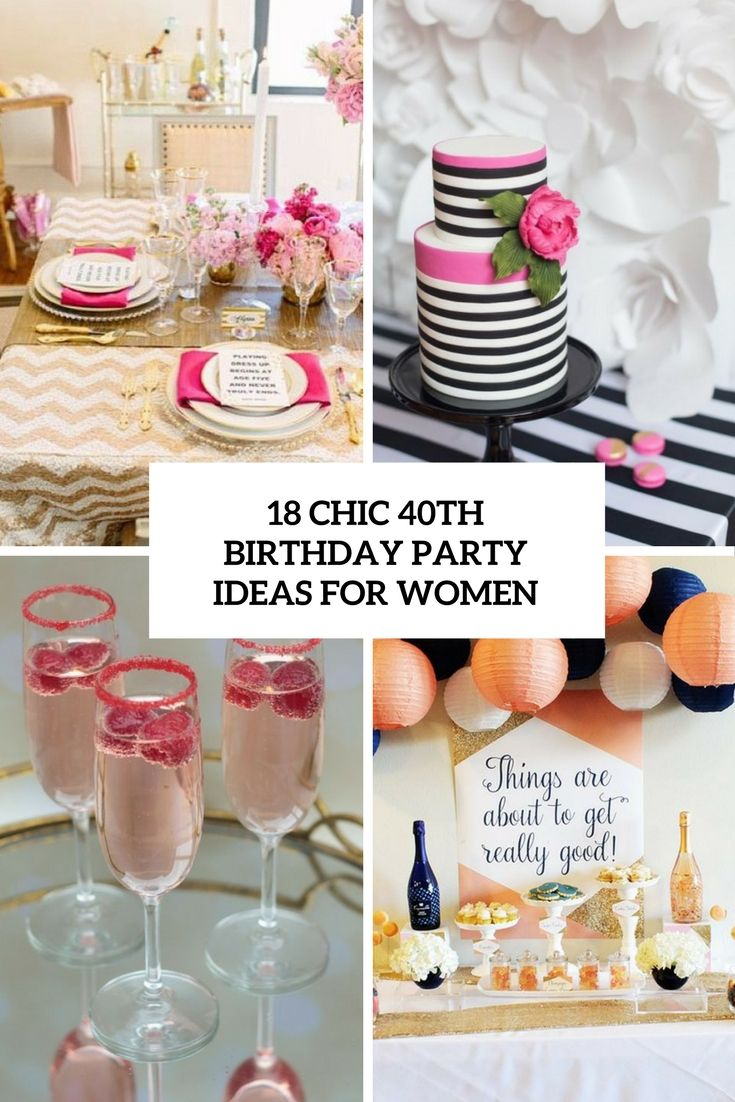 18 chic 40th birthday party ideas for women 40th