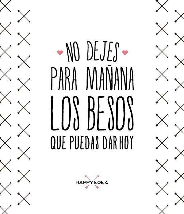 No dejes para mañana los besos que puedes dar hoy #besos #
