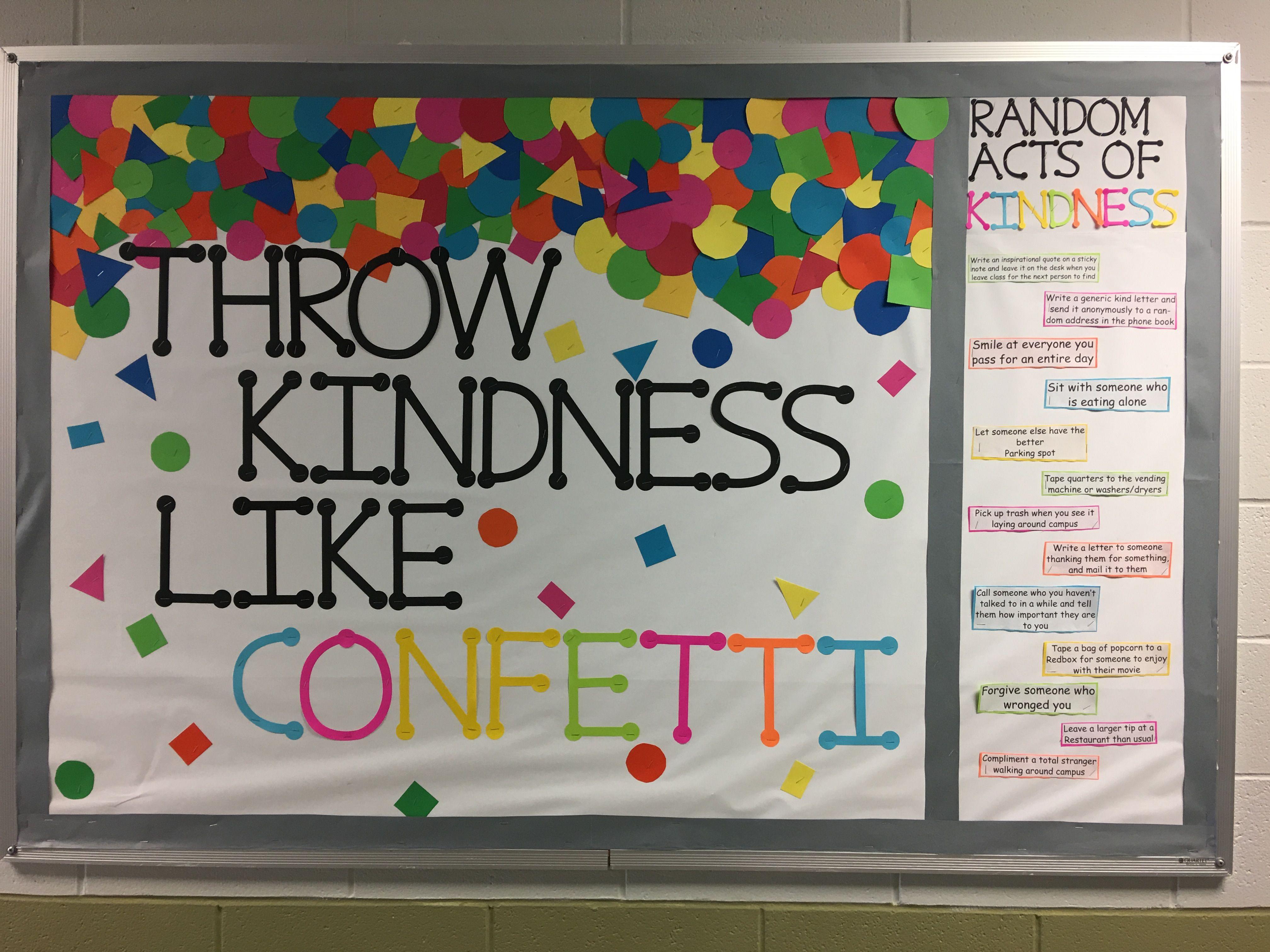 Kindness bulletin board. Throw kindness like confetti