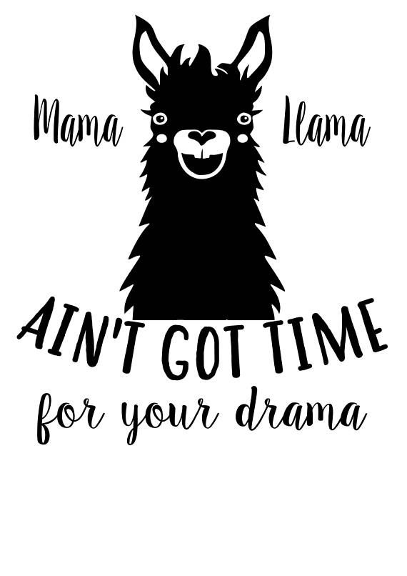 Mama Llama aint got time for your drama SVG File, Quote